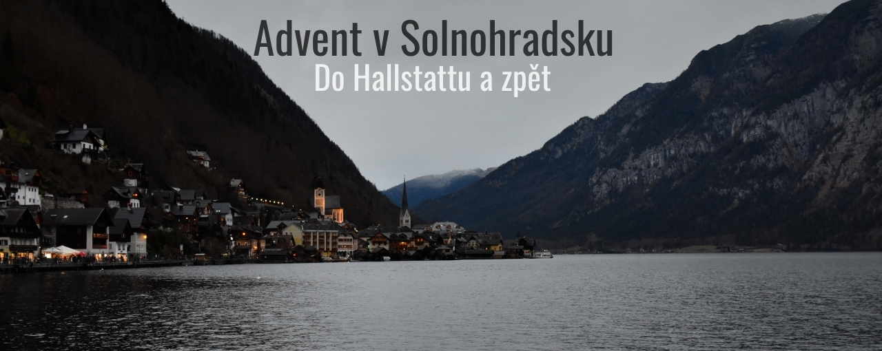 Advent v Solnohradsku – do Hallstattu a zpět