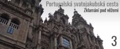 Portugalská svatojakubská cesta (část 3)